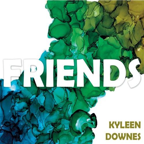 Friends by Kyleen Downes