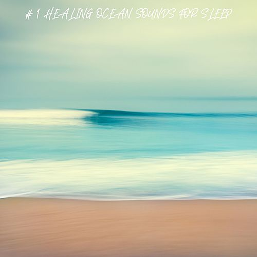 # 1 Healing Ocean Sounds for Sleep by Ocean Sounds (1)