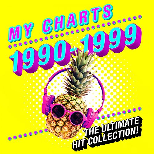 My Charts 1990 - 1999: The Essential Hit Collection de Various Artists