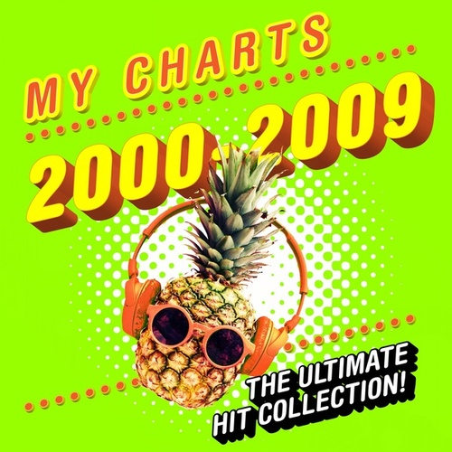 My Charts 2000 - 2009: The Essential Hit Collection van Various Artists