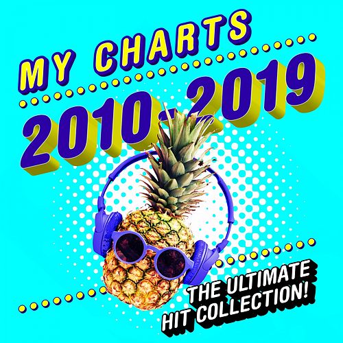 My Charts 2010 - 2019: The Essential Hit Collection di Various Artists