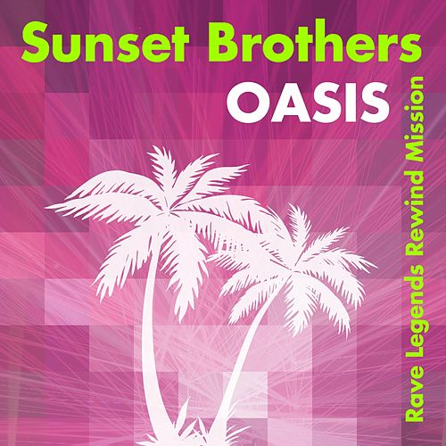 Oasis von Sunset Brothers