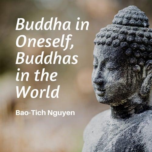 Buddha in Oneself, Buddhas in the World (Instrumental) by Bao-Tich Nguyen