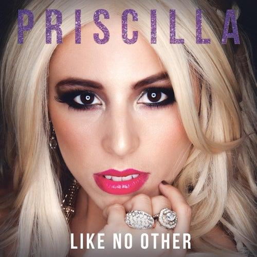 Like No Other de Priscilla