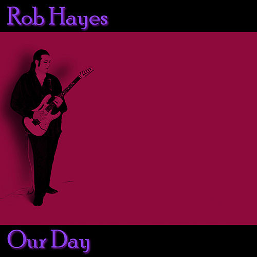 Our Day di Rob Hayes
