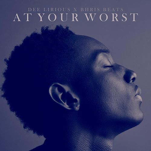 At Your Worst by Dee Lirious