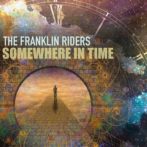 Somewhere in Time by Franklin Riders