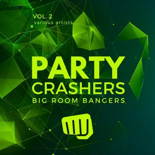 Party Crashers (Big Room Bangers), Vol. 2 de Various Artists