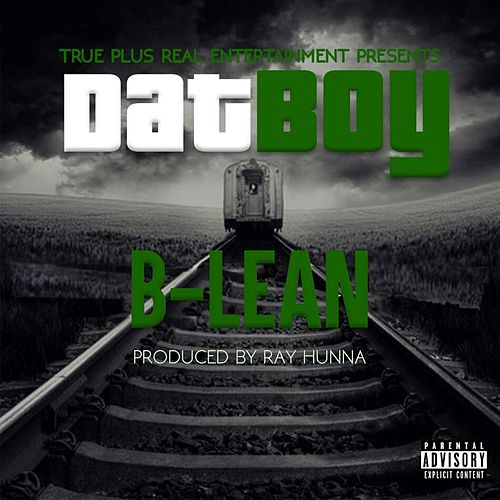 Dat Boy (Clean) by Blean