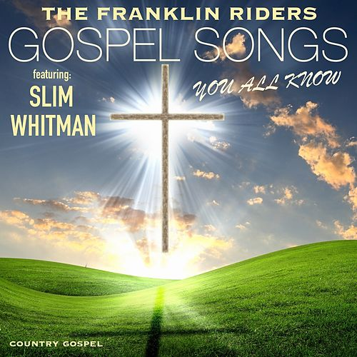 Gospel Songs You All Know by Franklin Riders