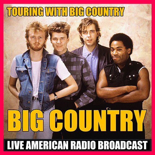 Touring with Big Country (Live) de Big Country