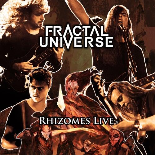 Rhizomes Live by Fractal Universe