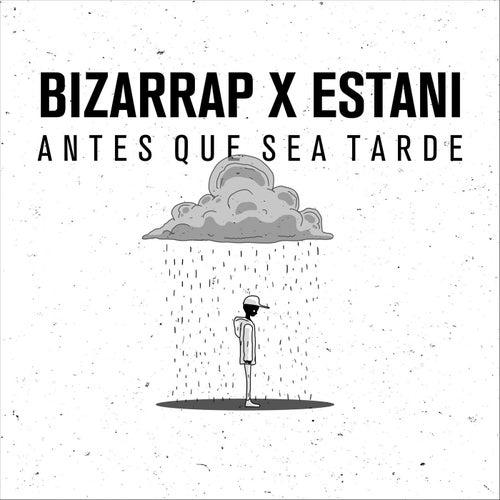 Antes Que Sea Tarde (Bizarrap Remix) by Bizarrap