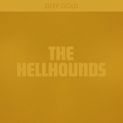 The Hellhounds von Deep Gold