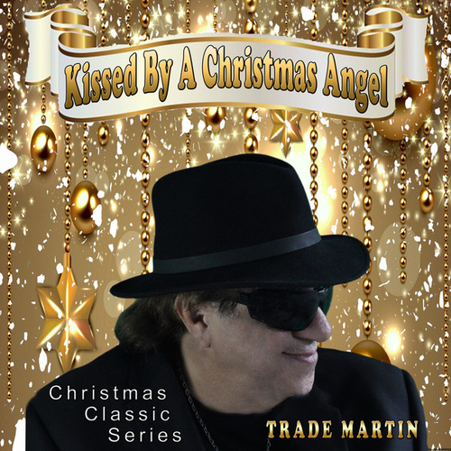 Kissed By A Christmas Angel (Christmas Classic Series) by Trade Martin