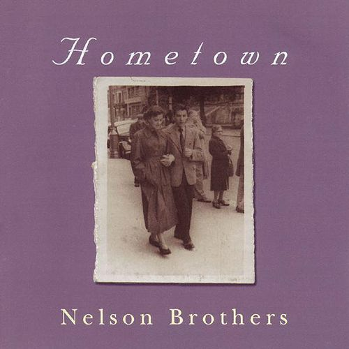 Hometown by Nelson Brothers
