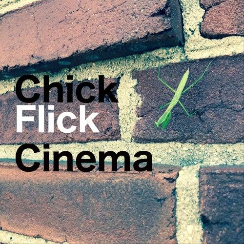 Chick Flick Cinema de Rob Krakehl