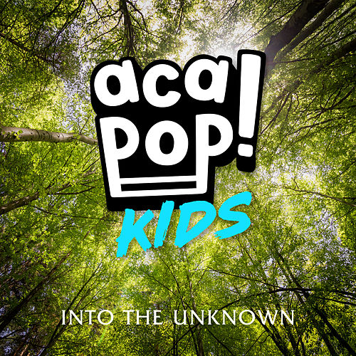 Into the Unknown by Acapop! KIDS
