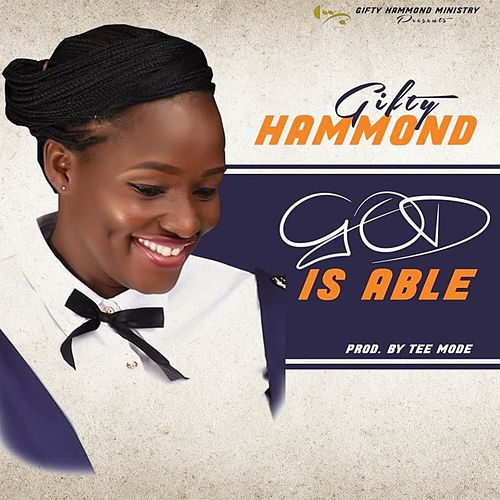 God Is Able by Gifty Hammond