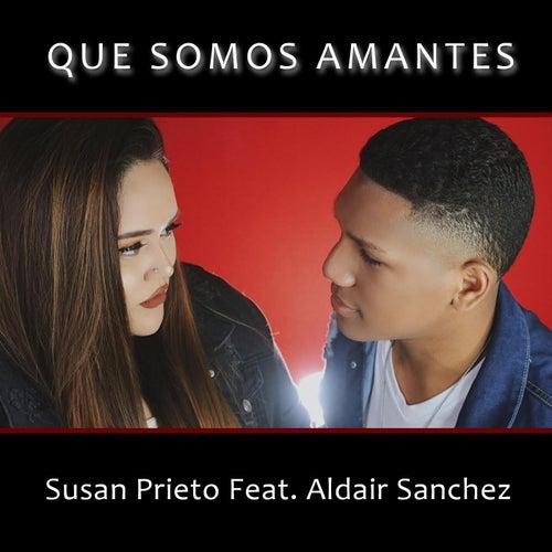 Que Somos Amantes (feat. Aldair Sanchez) de Susan Prieto