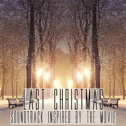 Last Christmas (Soundtrack Inspired by the Movie) de Various Artists