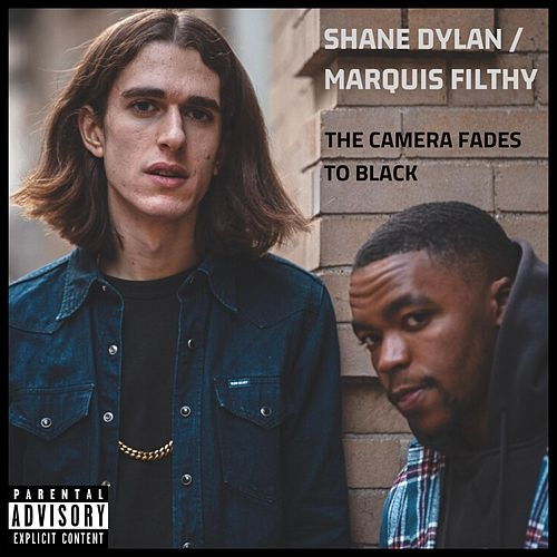 The Camera Fades to Black (feat. Marquis Filthy & Evan Wright) by Shane Dylan