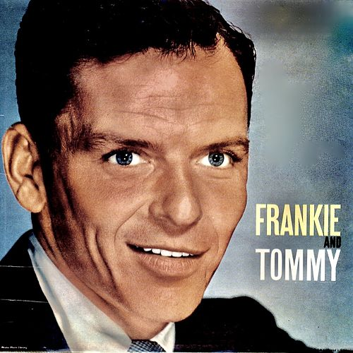 Frankie And Tommy: Together, 1939-1940 (Remastered) van Frank Sinatra
