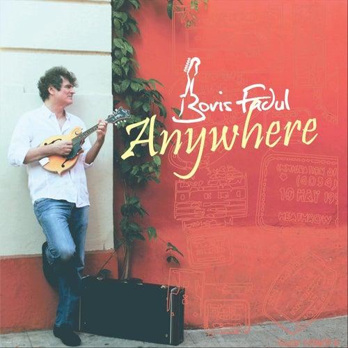 Anywhere de Boris Fadul