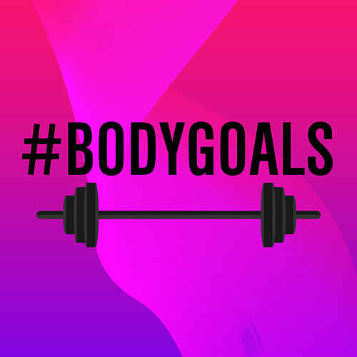 Body Goals: Gym Songs to Get Fit To de Various Artists