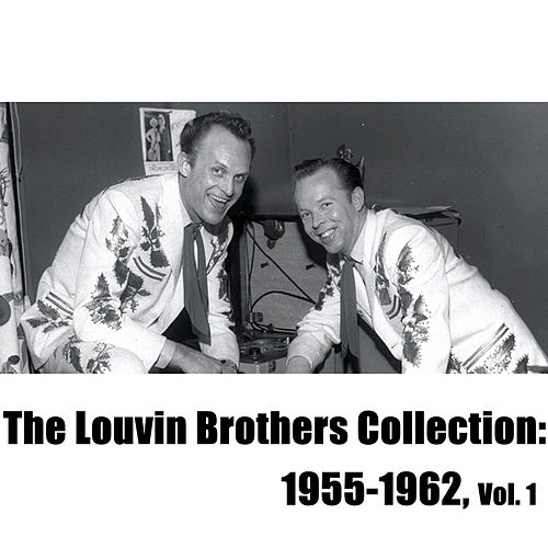 The Louvin Brothers Collection: 1955-1962, Vol. 1 von The Louvin Brothers