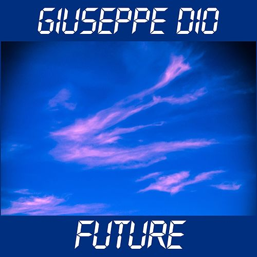 Future by Giuseppe Dio