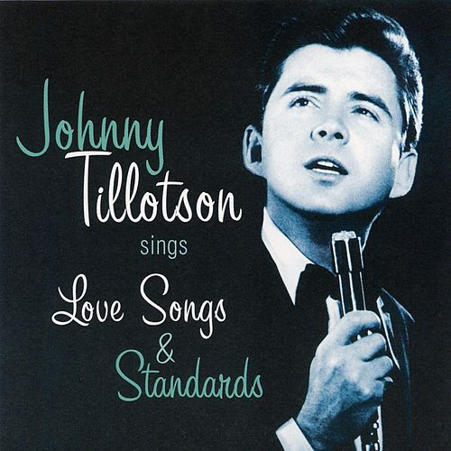 Johnny Tillotson Sings Love Songs and Standards von Johnny Tillotson