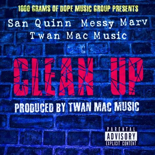 Clean Up (feat. San Quinn & Messy Marv) by Twan Mac Music