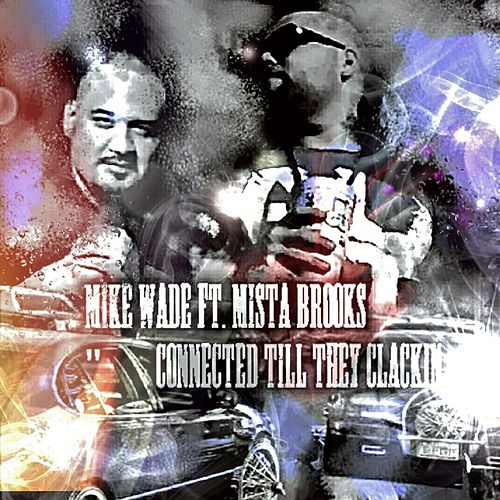 Connected Till They Clackin (feat. Mista Brooks) von Mike Wade