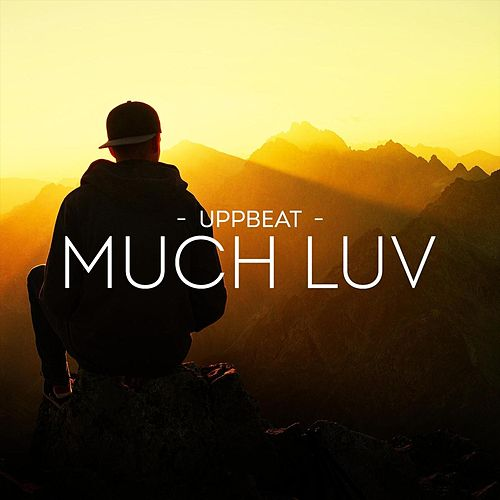 Much Luv by Uppbeat
