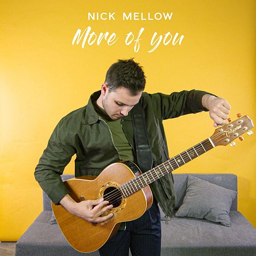 More of You by Nick Mellow