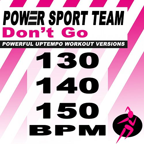 Don't Go (Powerful Uptempo Cardio, Fitness, Crossfit & Aerobics Workout Versions) by Power Sport Team