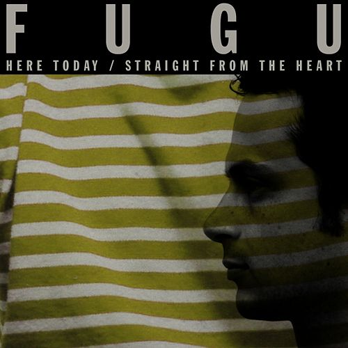 Here Today / Straight from the Heart by Fugu