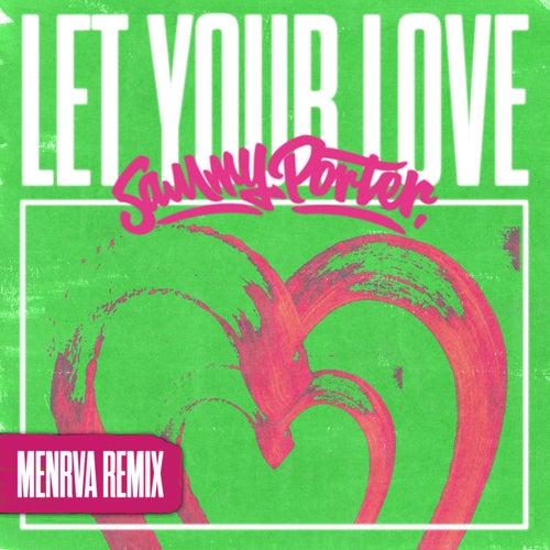 Let Your Love (Menrva Remix) de Sammy Porter