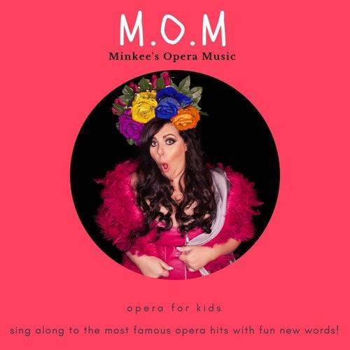 M.O.M (Minkee's Opera Music) de Michelle Minke