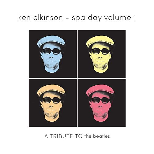 Spa Day, Vol. 1: A Tribute to the Beatles by Ken Elkinson