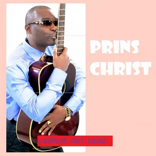 L'espoir fait vivre von Prins Christ