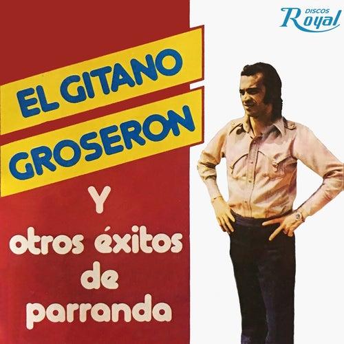 El Gitano Groseron y Otros Éxitos de Parranda by German Garcia