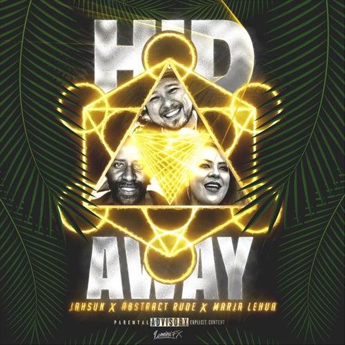 Hid Away (feat. Abstract Rude & Marja Lehua) de Jah Sun