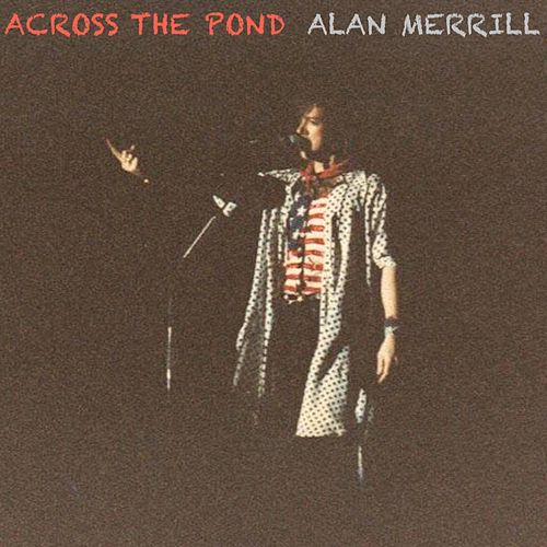 Across the Pond de Alan Merrill