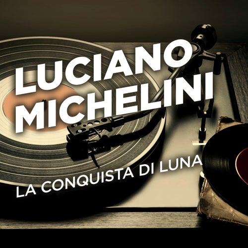 La conquista di luna de Luciano Michelini