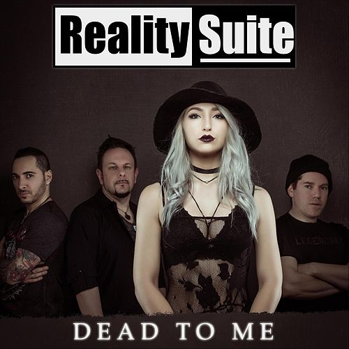 Dead to Me by Reality Suite