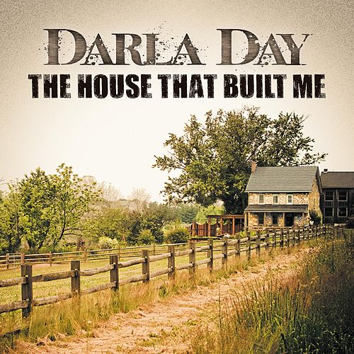 The House That Built Me by Darla Day