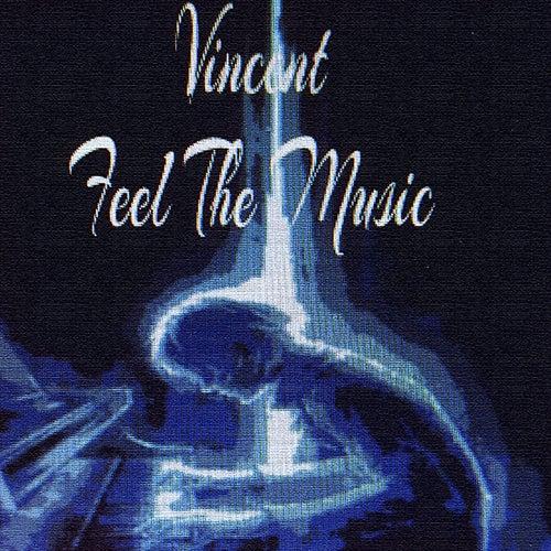 Feel the Music von Vincent
