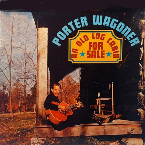 An Old Log Cabin For Sale de Porter Wagoner